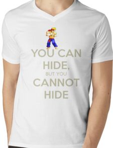 You Can Hide, But You Cannot Hide! Mens V-Neck T-Shirt