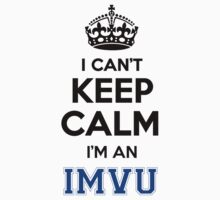 I cant keep calm Im an IMVU by icant