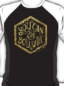 You can & you will T-Shirt