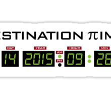 Funny 'Pi Day 2015 Destination Time' Digital Dashboard Collector's Item T-Shirt and Gifts Sticker