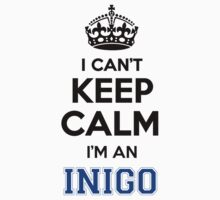 I cant keep calm Im an INIGO by icant