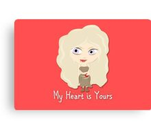 Game of Thrones Valentines: My Heart is Yours Canvas Print