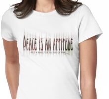 Peace is an Attitude Womens Fitted T-Shirt