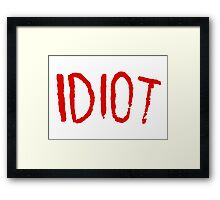 IDIOT Framed Print