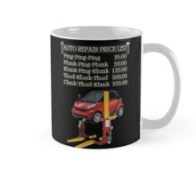 AUTO REPAIR PRICE LIST MUG...AIN'T THAT THE TRUTH LOL ..HA Mug