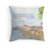 Strength and Courage - Psalm 31:24 Throw Pillow