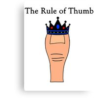 The Rule of Thumb Canvas Print