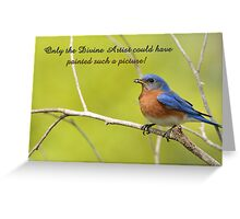 Only the Divine Artist could have painted such a picture . . . Greeting Card