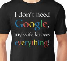 I Don't Need Google - Wife Light Unisex T-Shirt