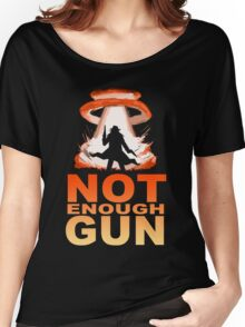 NOT ENOUGH GUN Women's Relaxed Fit T-Shirt