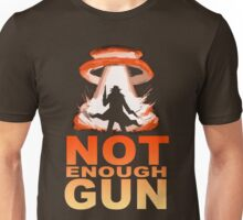 NOT ENOUGH GUN Unisex T-Shirt
