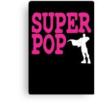 SUPER POP! Canvas Print