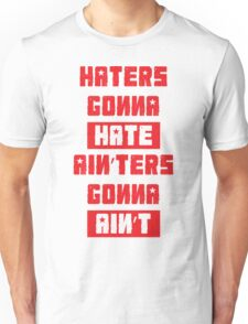 HATERS GONNA HATE, AIN'TERS GONNA AIN'T (Stylized, White/Red) Unisex T-Shirt