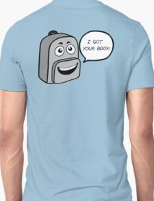 Got your Backpack T-Shirt