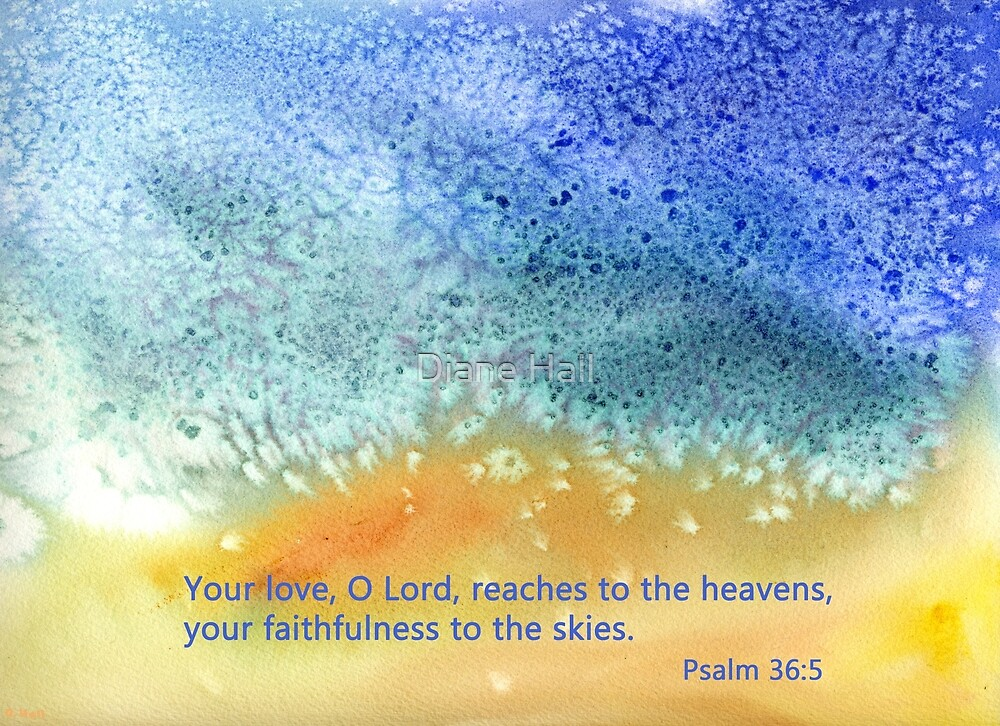 Gods Love- Psalm 36:5 by Diane Hall