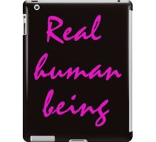 Real - human - being iPad Case/Skin