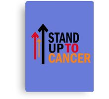 Stand up to cancer ! Canvas Print