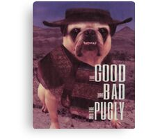 The Good, The Bad, and The Pugly Canvas Print