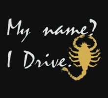 My name? Drive Quote. Kids Clothes