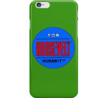 ROOSEVELT FOR HUMANITY 1936 iPhone Case/Skin