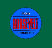 ROOSEVELT FOR HUMANITY 1936 Unisex T-Shirt