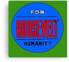 ROOSEVELT FOR HUMANITY 1936 Canvas Print