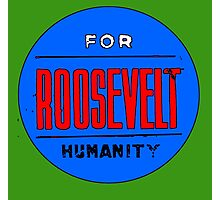 ROOSEVELT FOR HUMANITY 1936 Photographic Print