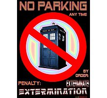 Dalek No Parking Sign Mk.2 Photographic Print