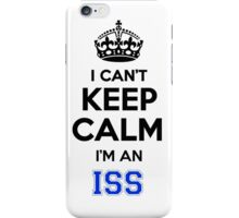 ISS cant keep calm Im an ISS iPhone Case/Skin