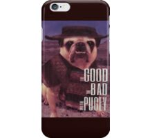 The Good, The Bad, and The Pugly iPhone Case/Skin