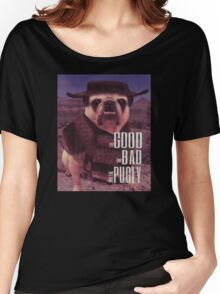 The Good, The Bad, and The Pugly Women's Relaxed Fit T-Shirt