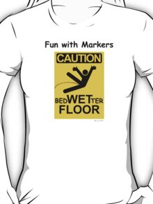 Caution Wet Floor - Spoof / Vandalism T-Shirt