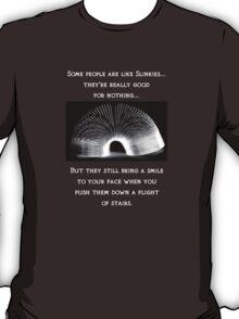 People are like slinkies... T-Shirt