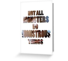 Not All Monsters Do Monstrous Things [Scott Alpha] Greeting Card