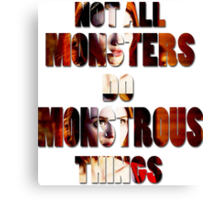 Not All Monsters Do Monstrous Things [The Banshee] Canvas Print