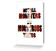 Not All Monsters Do Monstrous Things [The Banshee] Greeting Card