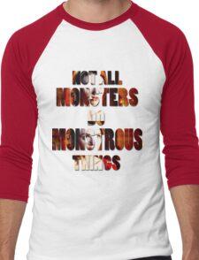 Not All Monsters Do Monstrous Things [The Banshee] Men's Baseball ¾ T-Shirt