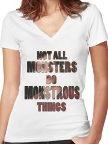 Not All Monsters Do Monstrous Things [Isaac Lahey] Women's Fitted V-Neck T-Shirt