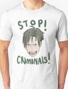 Stop! Criminals! Unisex T-Shirt