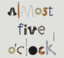 Almost Five O'clock T-Shirt