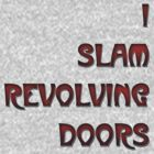 I Slam Revolving Doors. by CrazyDistortion