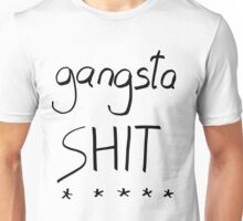 Gangsta Shit Unisex T-Shirt