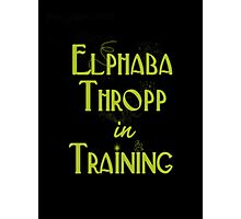 Elphaba Thropp in Training  Photographic Print