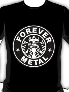 Forever Metal T-Shirt