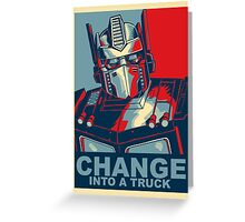 Optimus Prime - Change Greeting Card