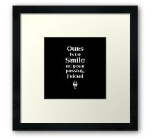 Ours is to Smile at your Passing Framed Print