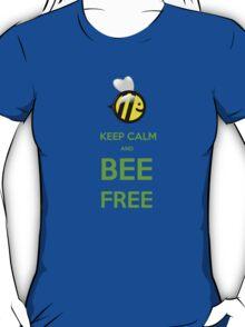 KEEP CALM AND BEE FREE!!! T-Shirt