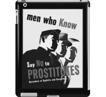 Men Who Know Say No To Prostitute - B&W iPad Case/Skin