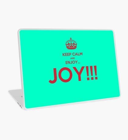 keep calm and enjoy...JOY!!! Laptop Skin