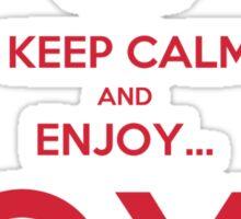keep calm and enjoy...JOY!!! Sticker